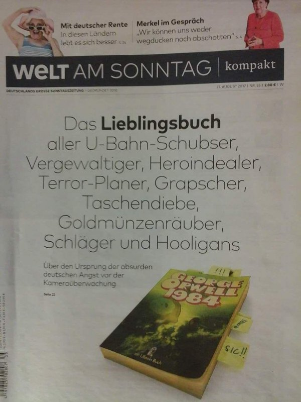 According to popular German newspaper Die Welt, 1984 is the favorite book of all rapists and terrorists. I'm speechless.